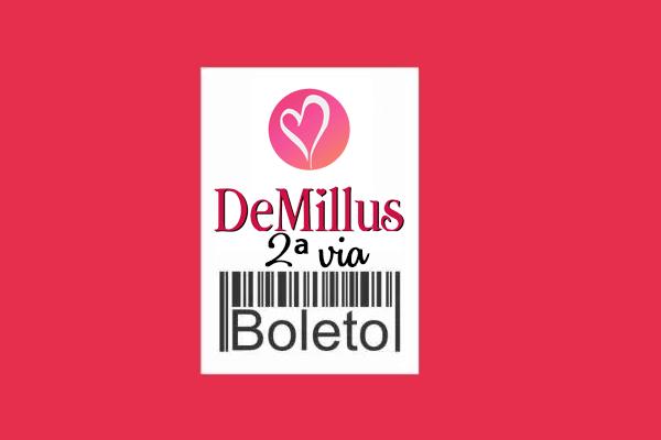 e9ba64677 2ª via boleto Demillus - Como emitir  Acordo Demillus para dívidas
